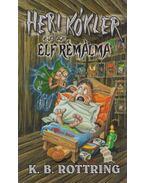 Heri Kókler és az elf rémálma - Rottring, K. B.