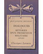 Dialogues / Réveries d'un promeneur solitaire - extraits - Rousseau, Jean-Jacques