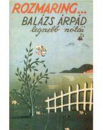 Rozmaring... - Balázs Árpád legszebb nótái