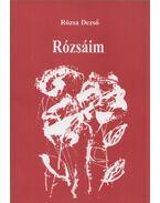 Rózsáim - Rózsa Dezső