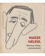 Maszk nélkül - Rózsahegyi György