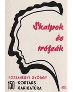 Skalpok és trófeák (dedikált) - Rózsahegyi György