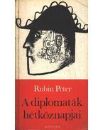 A diplomaták hétköznapjai - Rubin Péter