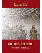 Őseink és rokonaik - Történelmi tanulmány - Rudnay Béla