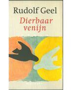 Dierbaar venijn - Rudolf Geel