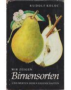 Wir zeigen Birnensorten und werten deren Eigenschaften - Rudolf Koloc