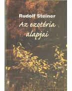 Az ezotéria alapjai - Rudolf Steiner