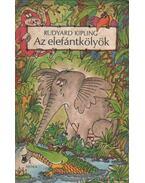 Az elefántkölyök - Rudyard Kipling