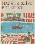 Hazánk szíve Budapest - Ruffy Péter