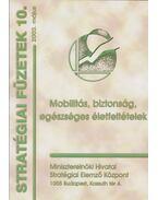 Mobilitás, biztonság, egészséges életfeltételek - Ruppert László