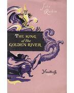 The King of the Golden River - Ruskin, John