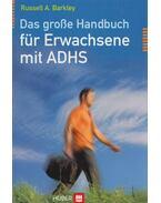Das große Handbuch für Erwachsene mit ADHS - Russel A. Barkley
