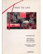 True to Life - Intermediate Personal Study Workbook - Ruth Gairns, Stuart Redman, Joanne Collie