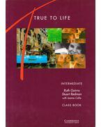 True to Life - Intermediate Class Book - Ruth Gairns, Stuart Redman