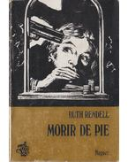Morir de pie - Ruth Rendell