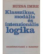 Klasszikus, modális és intenzionális logika - Ruzsa Imre