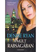A múlt rabságában - Ryan, Denise