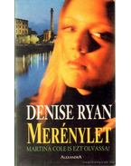 Merénylet - Ryan, Denise