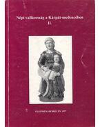 Népi vallásosság a Kárpát-medencében II. - S. Lackovits Emőke