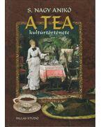 A tea kultúrtörténete - S. Nagy Anikó