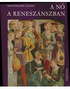 A nő a reneszánszban - Sachs, Hannelore