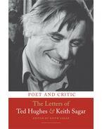 Poet and Critic - The Letters of Ted Hughes & Keith Sagar - SAGAR, KEITH (EDITOR)