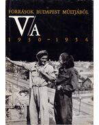 Források Budapest múltjából V/A. 1950-1954 - Ságvári Ágnes, Gáspár Ferenc, Szabó Klára