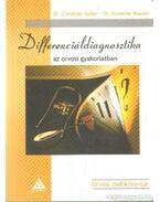 Differenciáldiagnosztika az orvosi gyakorlatban - Sailer, Christian dr., Wasner, Susanne dr.