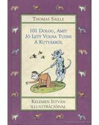 101 dolog, amit jó lett volna tudni a kutyákról - Saille, Thomas