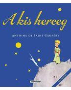 A kis herceg - Saint-Exupéry, Antoine de
