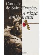 A rózsa emlékiratai - Saint-Exupéry, Consuelo de