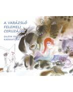 A varázsló felemeli ceruzáját - Sajdik Ferenc karikatúrái - Sajdik Ferenc