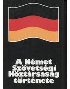 A Német Szövetségi Köztársaság története - Salamon Konrád, Mann Miklós, Kalmár Árpád, Párdányi Miklós