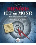 Hipnózis itt és most! - A jelen és a jövő hipnózis technikái, avagy Mi a hipnózis és hogyan használd? - Salinger Richárd