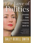 For Love of Politics - Sally Bedell Smith