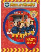 Sam, a tűzoltó nagykönyve - Tomanné Jankó Katalin (szerk.)