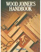 Wood Joiner's Handbook - Sam Allen