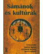 Sámánok és kultúrák - Hoppál Mihály, Szathmári Botond, Takács András