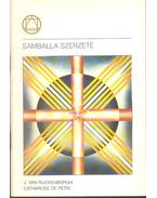 Samballa szerzete - Rijckenborgh, J. Van, Petri, Catharose De