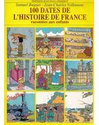 100 dates de l'histoire de France racontées aux enfants - Samuel Buquet, Jean-Charles Volkmann