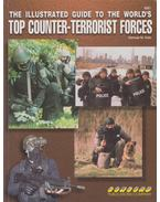 The Illustrated Guide To The World's Top Counter Terrorist Forces - Samuel M. Katz