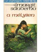 A mélyben - Sandemo, Margit