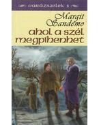 Ahol a szél megpihenhet - Sandemo, Margit