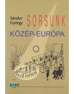 Sorsunk, Közép-Európa - Sándor György