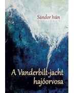 A Vanderbilt-jacht hajóorvosa - Sándor Iván