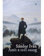 Amit a szél susog - Sándor Iván