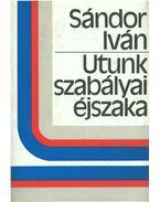 Utunk szabályai éjszaka - Sándor Iván