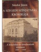 A Szegedi színjátszás krónikája - Sándor János