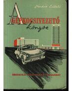 A gépkocsivezető könyve - Sándor László