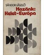 Hazánk Kelet-Európa - Sándor László